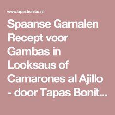 Spaanse Garnalen Recept voor Gambas in Looksaus of Camarones al Ajillo - door Tapas Bonitas