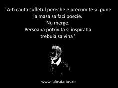' A-ți căuta #sufletul pereche e precum te-ai pune la masă să faci poezie. Nu merge. Persoana potrivită și inspirația trebuie să vină ' #TDarius  # http://talosdarius.ro/cita1te-personale/