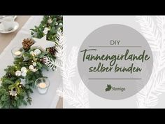 Tannengirlande mit Lichterkette selber binden – Weihnachtsdeko für Tisch und Tür | Blumigo Decoration Table, Xmas Decorations, Diy And Crafts, Projects To Try, Christmas, Inspiration, Home Decor, Gallery, Xmas