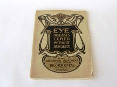 Eye Diseases Cured Without Surgery by Dr. Oren Oneal- intage item from 1900 - 1909
