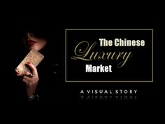 The Chinese Luxury Market - A Visual Story ~ Digital Juice