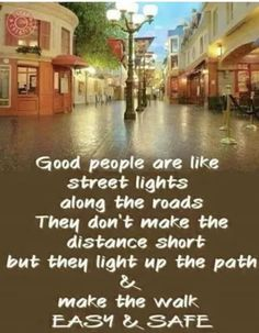 Good people are like street lights along the roads they don't make the distance short but they light up the path & make the walk easy & safe. Good Morning Messages Friends, Morning Wishes Quotes, Morning Quotes Images, Good Morning Texts, Good Morning Funny, Good Morning Greetings, Good Morning Good Night, Good Morning Images, Morning Pictures