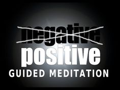 Guided meditation - Mastering Positivity and overcoming negative thinking - YouTube