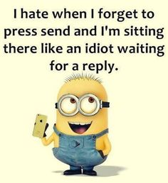 """24 Even Funnier Minion Memes Now listen. No, that's surely the use, right? You should always listen to your parents, you know. That will shock him! Let them go free. First, do they? Second, why does my mind need to know!? Wish I could get away with a text of just """"I'm alive, thanks."""" That's …"""
