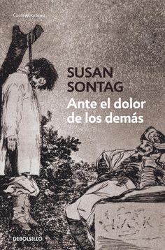 Ante el dolor de los demás / Susan Sontag - Buscar con Google