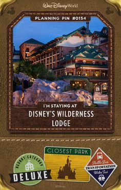 Walt Disney World Planning Pins: Escape to the rustic majesty of America's Great Northwest. Inspired by turn-of-the-century National Park lodges, Disney's Wilderness Lodge celebrates American craftsmanship and honors the beauty of the untamed wilderness.
