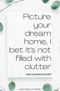 Decluttering, simple living, and minimalism are all very desirable attributes most people wish for their homes and their lives. What's the first step in any lifestyle change? To get motivated! Check out these fantastic 50 Decluttering quotes from some of the best bloggers, organizers, and professionals out there! #ladydecluttered #declutteringquotes #minialismquotes #simplelivingquotes #slowlivingquotes #inflentialdeclutteringquotes #decluttermotivation #quotesaboutlife
