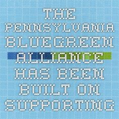 The Pennsylvania BlueGreen Alliance has been built on supporting our partners' efforts to move Pennsylvania to a cleaner, more efficient economy in the 21st century. Whether illustrating the need for investments to make our roads and bridges safe and efficient or supporting efforts at the state level to promote clean energy, the Pennsylvania BlueGreen Alliance is a strong advocate for positive change in the Keystone State.
