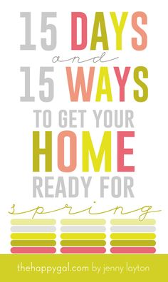 Get your home clean in 15 days with these 15 great tips from The Happy Gal. These are must do's after a long winter.