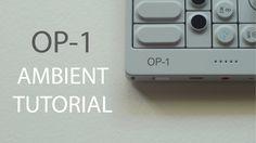 OP-1 Ambient Tutorial