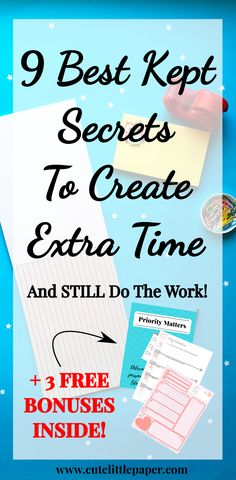9 Best Kept Secrets To Create Extra Time (And STILL Do The Work!) -www.cutelittlepaper.com-