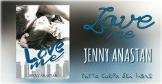 "Recensione ""Love me"" di Jenny Anastan #2 Los Angeles Love"