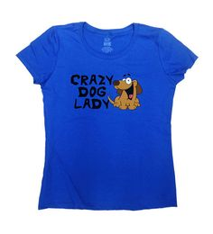 Crazy Dog Lady T-Shirt - Great Gift for Dog Lovers and Animal Lovers!  Love this design? Check out our other Funny Shirts.