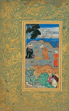 Behzad's Advice of the Ascetic (c. 1500-1550). As in Western illuminated manuscripts, exquisitely decorated borders were an integral part of the work of art.