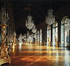 Chateau de Versailles.  This castle complex is Louis XIV's masterpiece, a structure so magnificent that the state treasury was almost depleted during it's construction.