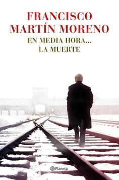 En media hora... la muerte, de Francisco Martín Moreno - Editorial: Planeta - Signatura: N MAR enm - Código de barras:3329449