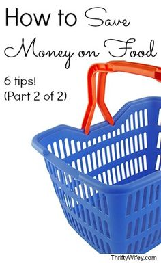 How to Save Money on Food, 6 Tips (part 2 of 2) http://thriftywifey.com/smart-shopping/how-to-save-money-on-food-6-tips-part-2-of-2/