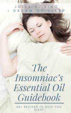 The Insomniac's Essential Oil Guidebook