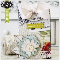 Sizzix Tutorial | Sweet and Shabby Gift Bag by Melissa Phillips