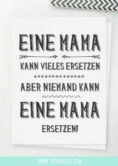 """""""Eine Mama kann vieles ersetzen, aber niemand kann eine Mama ersetzen."""" Spruch auf Postkarte zum Muttertag. Viele weitere Ideen für Muttertagsgeschenke findest du auf Personello. Geschenkideen für die beste Mama, deine Superheldin und werdende Mütter. #Geschenk für Mama"""