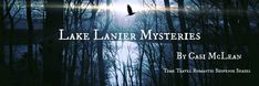 Moonlight And Mystery: The Allure Of Lake Lanier Don't Miss Moonlight And Mystery. Our newest theme lures you into the minds of authors and the intrique of chosing a setting. Casi McLean is up this week describing the creepy lore and strange phenomon attached to #Atlanta's famous #LakeLanier.