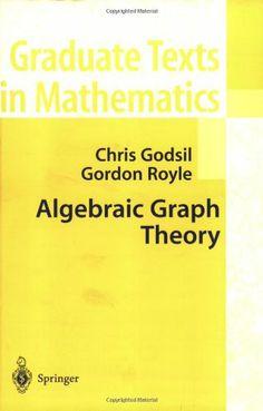 Algebraic Graph Theory Graduate / Chris Godsil, Gordon F. Royle. Springer, 2001