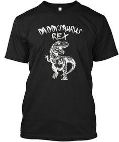 Daddysaurus Rex Funny Dinosaur T Shirt Black T-Shirt Front