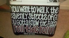 if you want to walk the heavenly streets of god then you gotta know the password..ROLL TIDE ROLL