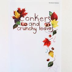 Handlettered Autumn Conkers and Crunchy Leaves Acrylic Painting 12x18 inch Art Print by The Eclectic Illustrator