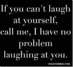 Funny Quotes On Laughter Motivational Quotes For Love, All Quotes, Quotes To Live By, Funny Quotes, Life Quotes, Inspirational Quotes, Classmates Quotes, Laugh At Yourself, Romantic Love Quotes