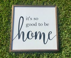 It's So Good To Be Home Wooden Sign by JPSFamilyCreations on Etsy https://www.etsy.com/listing/469651772/its-so-good-to-be-home-wooden-sign