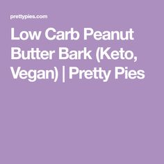 Low Carb Peanut Butter Bark (Keto, Vegan) | Pretty Pies