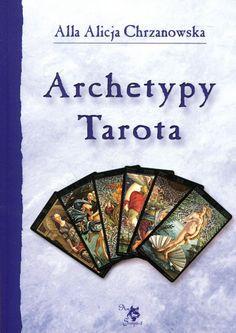 Archetypy Tarota - Alla Alicja Chrzanowska