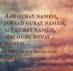 A mantra for protection: Aad Guray Nameh