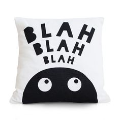 MADE TO ORDER - Blah blah blah cushion cover