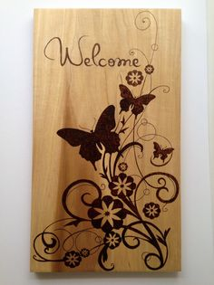 Hey, I found this really awesome Etsy listing at https://www.etsy.com/listing/267955964/butterflies-welcome-wood-sign-pyrography