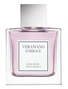 Embrace Rose Buds and Vanilla Vera Wang for women; My favorite perfume right now- smells like Paris