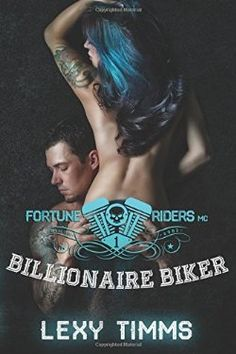 Billionaire Biker: Motorcycle Club Romance (Fortune Riders MC Series) (Volume 1) Lexy Timms