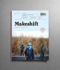 Makeshift Magazine is a quarterly print publication about creativity in unlikely places, from the favelas of Rio to the alleys of Delhi. Law And Order, Field Guide, New Print, Magazine Design, Editorial Design, Cover Design, Finance, Books, Life