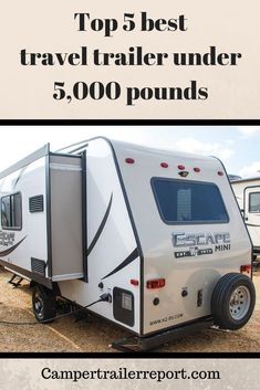Top 5 best travel trailer under pounds. When you make your next weekend tour, Travel Trailer Living, Best Travel Trailers, Small Camper Trailers, Travel Trailer Camping, Small Trailer, Small Campers, Vintage Campers Trailers, Rv Travel, Rv Camping