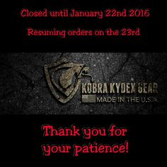 We will be taking this time to finish all holiday orders and visit family. We will resume taking orders on January 23rd 2016 when we get back to the shop. All resin blanks are still available and ready to ship. Thank you for your business, support and most of all patience!
