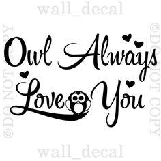Owl Always Love You Wall Vinyl Decal Decor Words Sticker Nursery Lettering Art in Home & Garden, Home Décor, Decals, Stickers & Vinyl Art | eBay