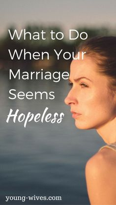 What to Do When Your Marriage Seems Hopeless