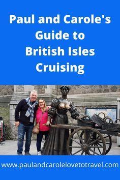 British Isles Cruises - Paul & Carole Love To Travel : Paul & Carole Love To Travel Best Cruise, Cruise Port, Cruise Tips, Cruise Travel, Cruise Vacation, Solo Travel, Cruise Excursions, Cruise Destinations, Celebrity Eclipse Cruise