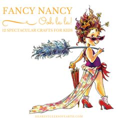 12 spectacular crafts for kids inspired by 'Fancy Nancy.' | Dearest Geeks of Earth