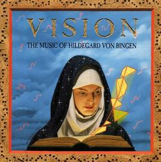 """""""Vision: The Music of Hildegard Von Bingen"""". Performed by Richard Souther, and vocalists Emily Van Evera and Sister Germaine Fritz, OSB. Recorded in the crypt of St. Andrews Church, Toddington, England. Ethereal and mind-bending. Released on Angel Records, 1994."""