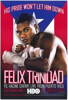 Felix Trinidad vs Hacine Cherifi Movies Masterprint - 28 x 43 cm Trinidad, Puerto Rican People, Boxing Images, Rumble In The Jungle, Boxing Posters, Professional Boxing, World Boxing, Puerto Rico History, Mma Boxing