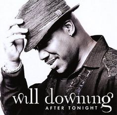 Will Downing; best romantic R & B singer there is.