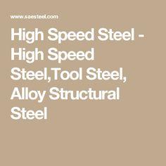 High Speed Steel - High Speed Steel,Tool Steel, Alloy Structural Steel High Speed Steel, Tool Steel, China, Tools, Instruments, Porcelain