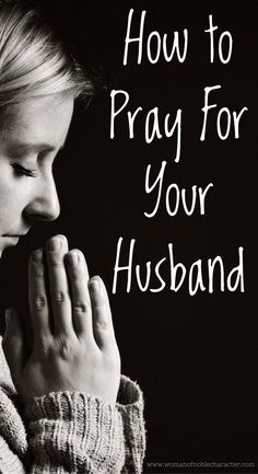 Tips for Praying For Your Husband 4. The benefits of praying for your husband and how to pray for him daily rather than just in times of crisis. With resources to help. #Prayer #Praying #husband #prayingforyourhusband #howto #marriage #Christianmarriage #